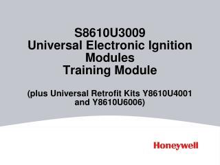 S8610U3009  Universal Electronic Ignition Modules  Training Module  (plus Universal Retrofit Kits Y8610U4001 and Y8610U