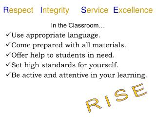 R espect I ntegrity S ervice   E xcellence