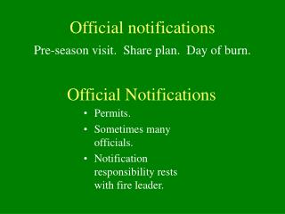 Official notifications Pre-season visit.  Share plan.  Day of burn.