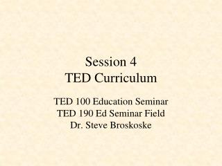 Session 4 TED Curriculum