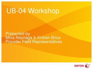 UB-04  Workshop