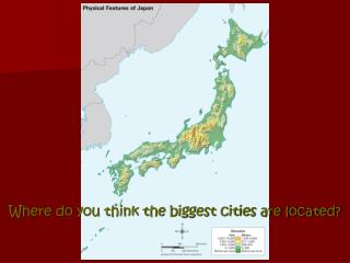 Where do you think the biggest cities are located?
