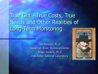 True Grit - True Costs, True Needs and Other Realities of Long-Term Monitoring