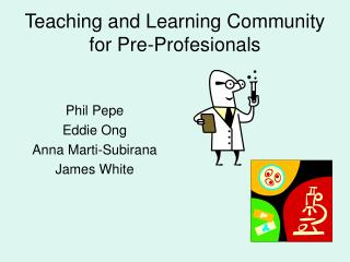 Teaching and Learning Community for Pre-Profesionals