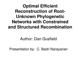 Optimal Efficient Reconstruction of Root-Unknown Phylogenetic Networks with Constrained and Structured Recombination
