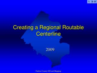 Creating a Regional Routable Centerline