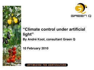 """""""Climate control under artificial light"""" By André Kool, consultant Green Q 10 February 2010"""