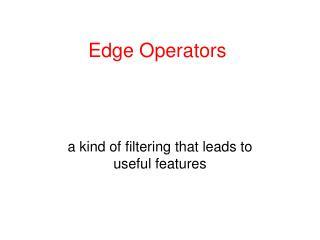 Edge Operators