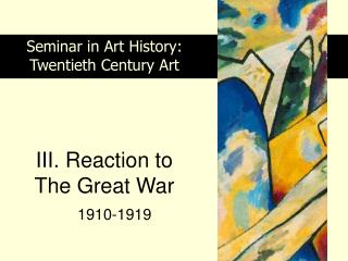 III. Reaction to  The Great War