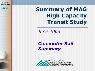 Summary of MAG High Capacity Transit Study