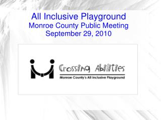 All Inclusive Playground Monroe County Public Meeting September 29, 2010