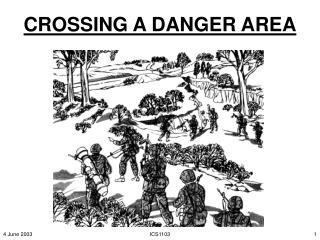 CROSSING A DANGER AREA