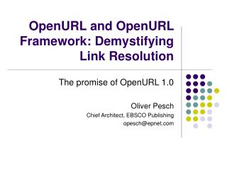 OpenURL and OpenURL Framework: Demystifying Link Resolution