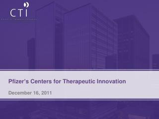 Pfizer ' s Centers for Therapeutic Innovation