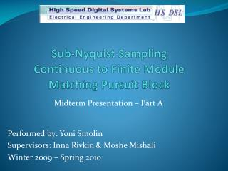 Sub- Nyquist  Sampling Continuous to Finite Module Matching Pursuit Block