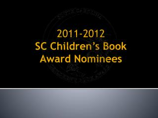 2011-2012 SC Children's Book Award Nominees