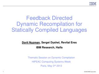 Feedback Directed  Dynamic Recompilation  for Statically Compiled Languages