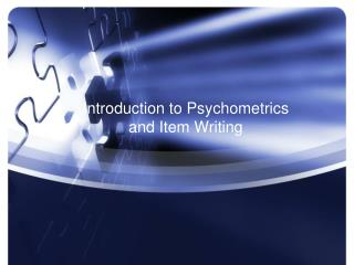 Introduction to Psychometrics and Item Writing