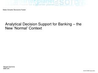 Analytical Decision Support for Banking – the New 'Normal' Context