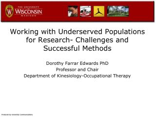 Working with Underserved Populations for Research- Challenges and Successful Methods