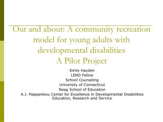 Out and about: A community recreation model for young adults with developmental disabilities A Pilot Project