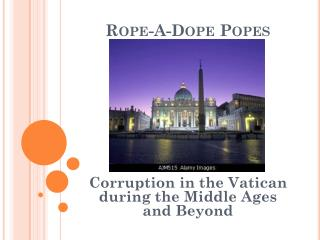 Rope-A-Dope Popes