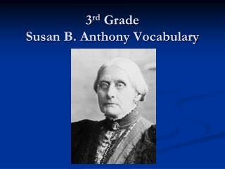 3 rd  Grade  Susan B. Anthony Vocabulary