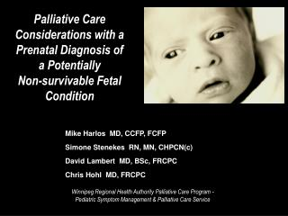 Palliative Care Considerations with a Prenatal Diagnosis of a Potentially          Non-survivable Fetal Condition