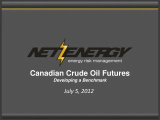 Canadian Crude Oil Futures Developing a Benchmark