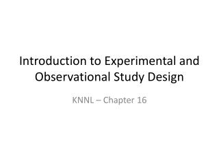 Introduction to Experimental and Observational Study Design