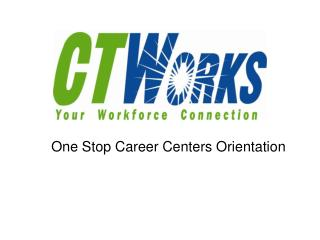 One Stop Career Centers Orientation