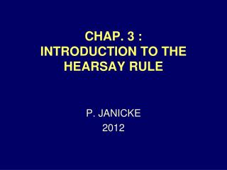 CHAP. 3 : INTRODUCTION TO THE HEARSAY RULE