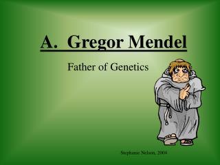 A.  Gregor Mendel
