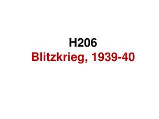 H206 Blitzkrieg, 1939-40