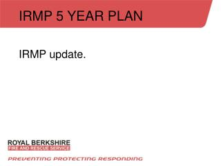 IRMP 5 YEAR PLAN