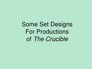 Some Set Designs  For Productions of  The Crucible