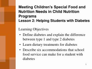 Meeting Children�s Special Food and Nutrition Needs in Child Nutrition Programs Lesson 2: Helping Students with Diabete
