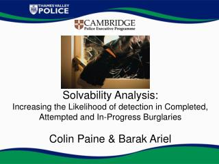 Solvability Analysis: Increasing the Likelihood of detection in Completed, Attempted and In-Progress Burglaries  Colin