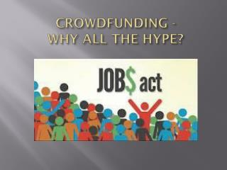 CROWDFUNDING - WHY ALL THE HYPE?