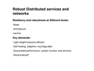 Robust Distributed services and networks
