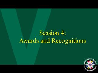 Session 4:  Awards and Recognitions