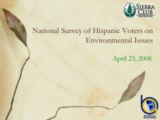 National Survey of Hispanic Voters on Environmental Issues