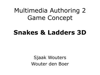 Multimedia Authoring 2 Game Concept Snakes & Ladders 3D