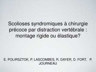 Scolioses syndromiques à chirurgie précoce par distraction vertébrale : montage rigide ou élastique?
