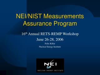NEI/NIST Measurements Assurance Program
