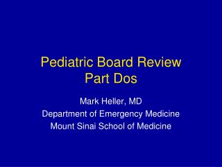 Pediatric Board Review Part Dos