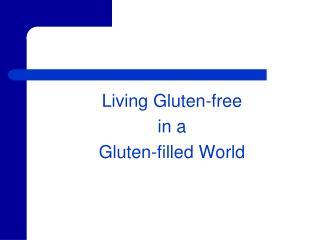 Living Gluten-free  in a  Gluten-filled World