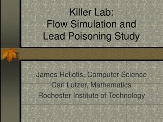 Killer Lab: Flow Simulation and Lead Poisoning Study