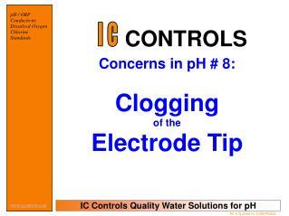Concerns in pH # 8: Clogging of the Electrode Tip