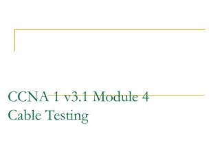CCNA 1 v3.1 Module 4 Cable Testing